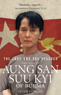 The Lady and the Peacock: The Life of Aung San Suu Kyi of Burma (Paperback)