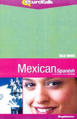 Talk More - Mexican Spanish: An Interactive Video CD-ROM - Talk More (CD-ROM)