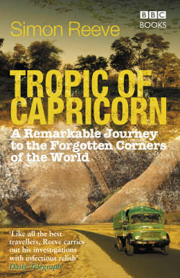 Tropic of Capricorn: Circling the World on a Southern Adventure (Paperback)