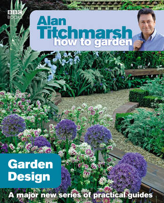 Alan Titchmarsh How to Garden: Garden Design - How to Garden 2 (Paperback)