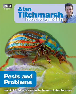 Alan Titchmarsh How to Garden: Pests and Problems - How to Garden 14 (Paperback)