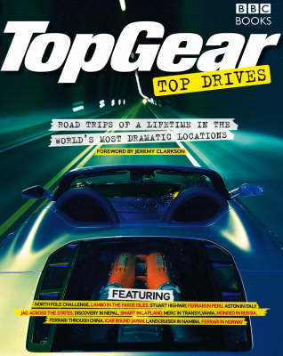"""Top Gear"" Top Drives: Road Trips of a Lifetime in the World's Most Dramatic Locations (Paperback)"