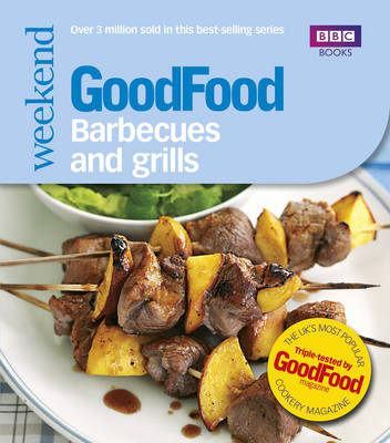 Good Food: Barbecues and Grills: Triple-tested Recipes (Paperback)