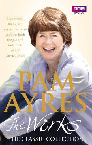Pam Ayres - the Works: The Classic Collection (Paperback)