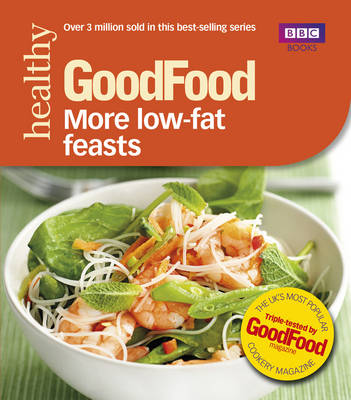 Good Food: More Low-fat Feasts: Triple-tested Recipes (Paperback)