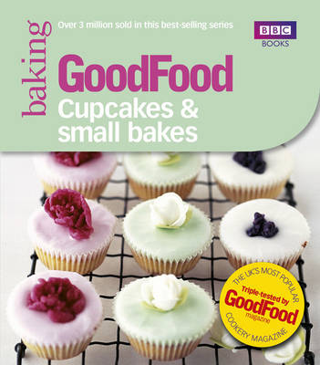 Good Food: Cupcakes and Small Bakes: Triple-tested Recipes (Paperback)