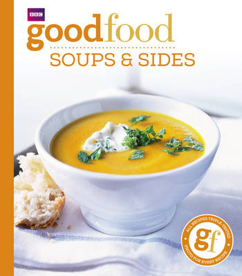 Good Food: Soups and Sides: Triple-tested Recipes (Paperback)