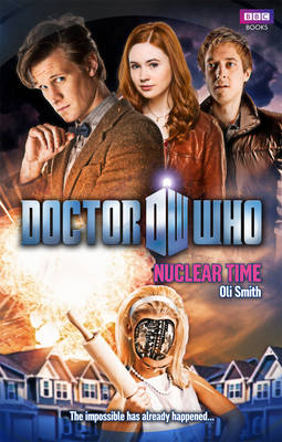 Doctor Who: Nuclear Time - Doctor Who 70 (Hardback)