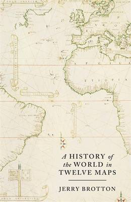 A History of the World in Twelve Maps (Hardback)