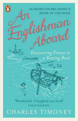 An Englishman Aboard: Discovering France in a Rowing Boat (Paperback)