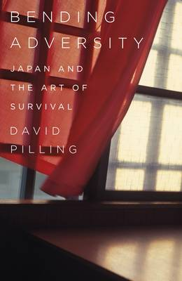 Bending Adversity: Japan and the Art of Survival (Hardback)