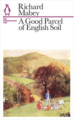 A Good Parcel of English Soil: The Metropolitan Line - Penguin Underground Lines (Paperback)