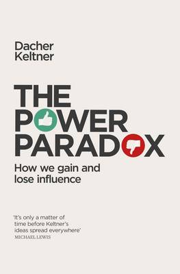 Cover The Power Paradox: How We Gain and Lose Influence