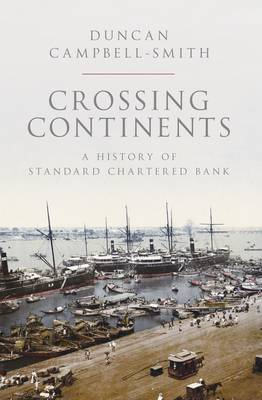 Cover Crossing Continents: A History of Standard Chartered Bank