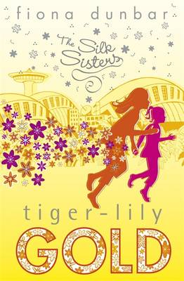 The Tiger-Lily Gold - The Silk Sisters 3 (Paperback)
