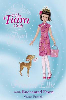 Princess Ellie and the Enchanted Fawn - The Tiara Club 25 (Paperback)