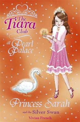 Princess Sarah and the Silver Swan - The Tiara Club 26 (Paperback)