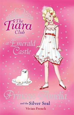 Princess Amelia and the Silver Seal - The Tiara Club 25 (Paperback)