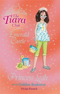 Princess Leah and the Golden Seahorse - The Tiara Club 30 (Paperback)