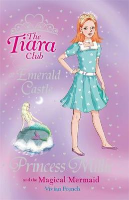 Princess Millie and the Magical Mermaid - The Tiara Club 28 (Paperback)