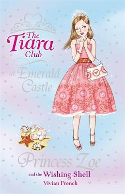 Princess Zoe and the Wishing Shell - The Tiara Club 30 (Paperback)