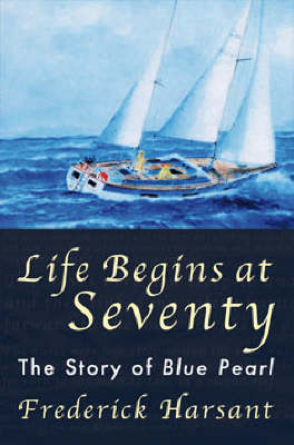 Life Begins at Seventy: The Story of Blue Pearl (Hardback)