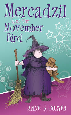 Mercadzil and the November Bird (Hardback)