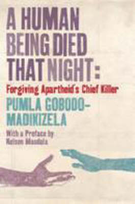 A Human Being Died That Night: Confronting Apartheid's Chief Killer (Paperback)