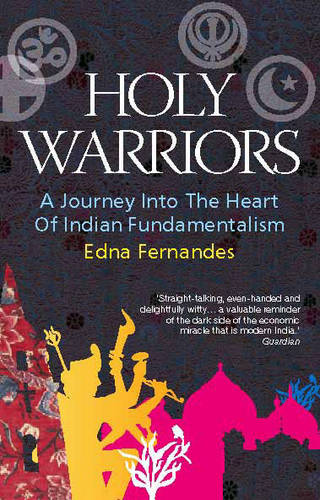 Holy Warriors: A Journey into the Heart of Indian Fundamentalism (Paperback)