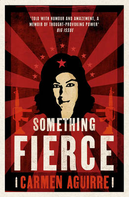Something Fierce: Memoirs of a Revolutionary Daughter (Paperback)