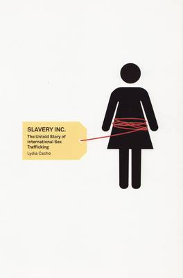 Slavery Inc.: The Untold Story of International Sex Trafficking (Paperback)