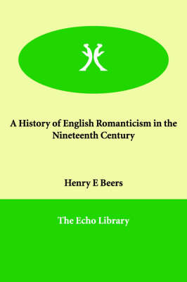 A History of English Romanticism in the Nineteenth Century (Paperback)