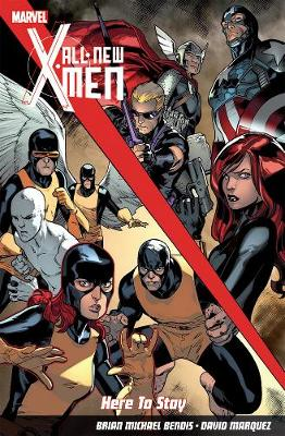 All-New X-Men: Here to Stay (Paperback)