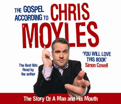 The Gospel According to Chris Moyles: The Story of a Man and His Mouth (CD-Audio)