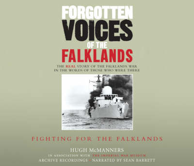 Forgotten Voices of the Falklands Part 2: Pt. 2: Fighting for the Falklands (CD-Audio)