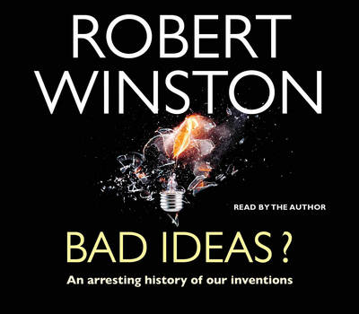 Bad Ideas?: An Arresting History of Our Inventions (CD-Audio)