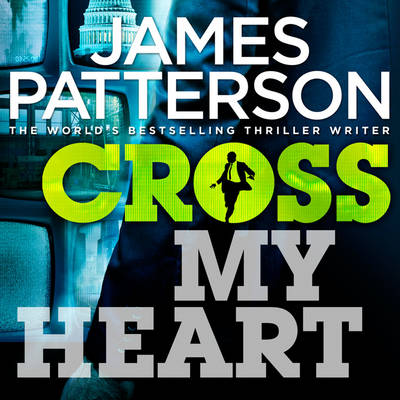 Cross My Heart: (Alex Cross 21) - Alex Cross 21 (CD-Audio)