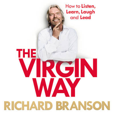 The Virgin Way: How to Listen, Learn, Laugh and Lead (CD-Audio)