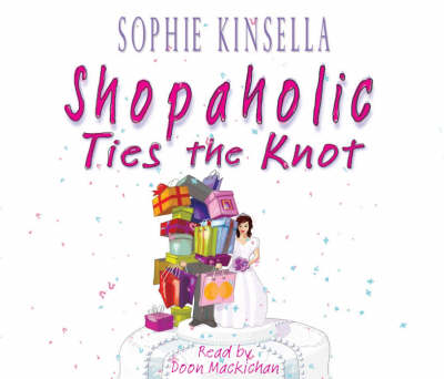 Shopaholic Ties the Knot - Shopaholic 3 (CD-Audio)