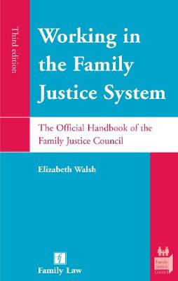 Working in the Family Justice System: The Official Handbook of the Family Justice Council (Paperback)