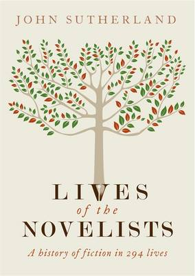 Lives of the Novelists: A History of Fiction in 294 Lives (Hardback)
