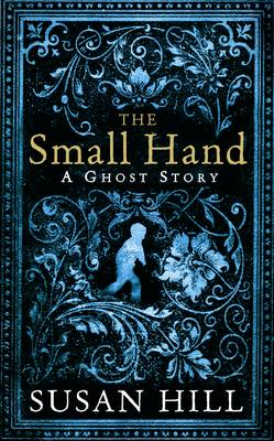 The Small Hand - The Susan Hill Collection 1 (Hardback)