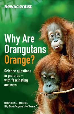 Why are Orangutans Orange?: Science Puzzles in Pictures - With Fascinating Answers - Wellcome (Paperback)