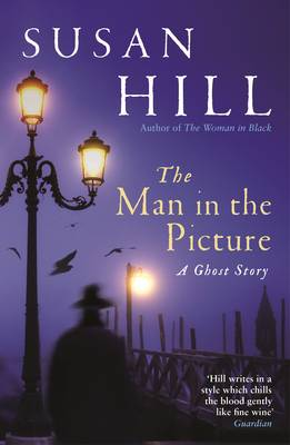 The Man in the Picture: A Ghost Story - The Susan Hill Collection 4 (Paperback)