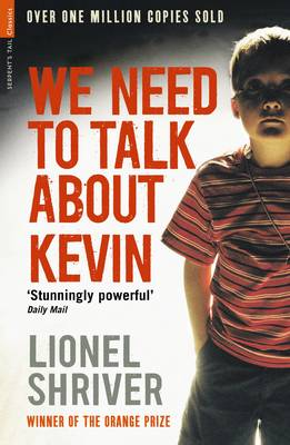 We Need to Talk About Kevin - Serpent's Tail Classics (Paperback)