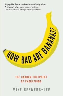 How Bad are Bananas?: The Carbon Footprint of Everything (Paperback)