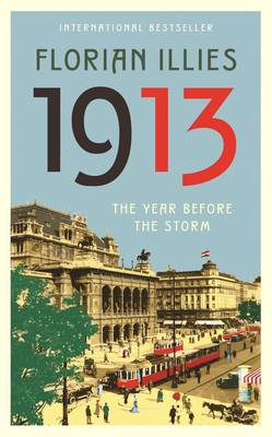 1913: The Year Before the Storm (Hardback)