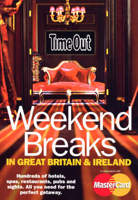 Time Out Weekend Breaks in Great Britain and Ireland (Paperback)