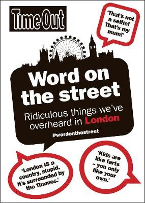 Word on the Street: Ridiculous Things We've Overheard in London (Paperback)