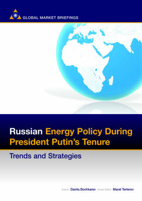 Russian Energy Policy During President Putin's Tenure: Trends and Strategies - Business & Investment Review (Paperback)